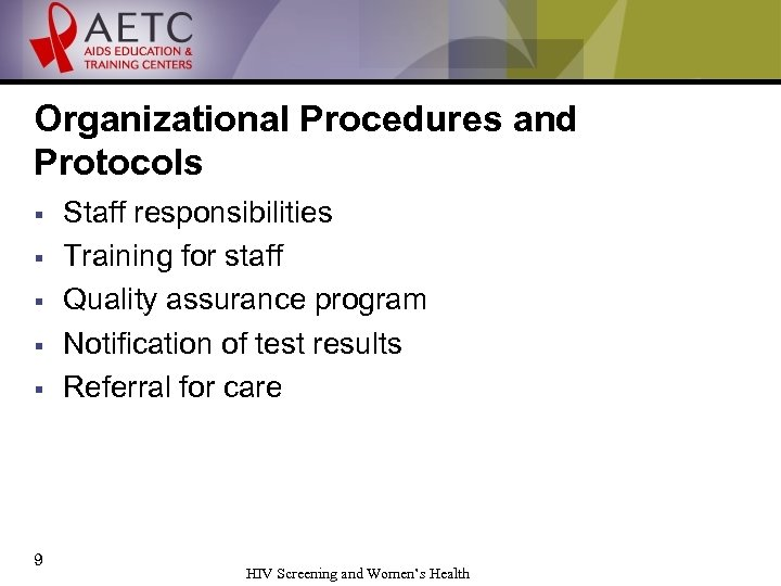 Organizational Procedures and Protocols § § § 9 Staff responsibilities Training for staff Quality