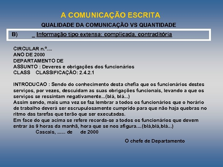 A COMUNICAÇÃO ESCRITA QUALIDADE DA COMUNICAÇÃO VS QUANTIDADE B) _ Informação tipo extensa: complicada,