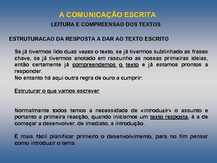 A COMUNICAÇÃO ESCRITA LEITURA E COMPREENSAO DOS TEXTOS ESTRUTURACAO DA RESPOSTA A DAR AO