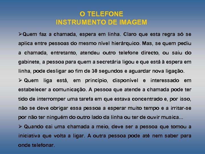 O TELEFONE INSTRUMENTO DE IMAGEM ØQuem faz a chamada, espera em linha. Claro que