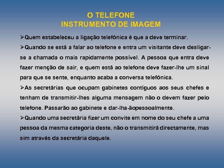 O TELEFONE INSTRUMENTO DE IMAGEM ØQuem estabeleceu a ligação telefónica é que a deve