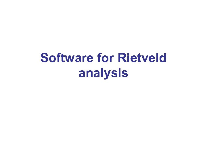 Software for Rietveld analysis