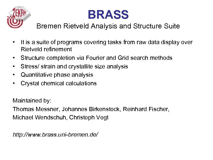 BRASS Bremen Rietveld Analysis and Structure Suite • It is a suite of programs