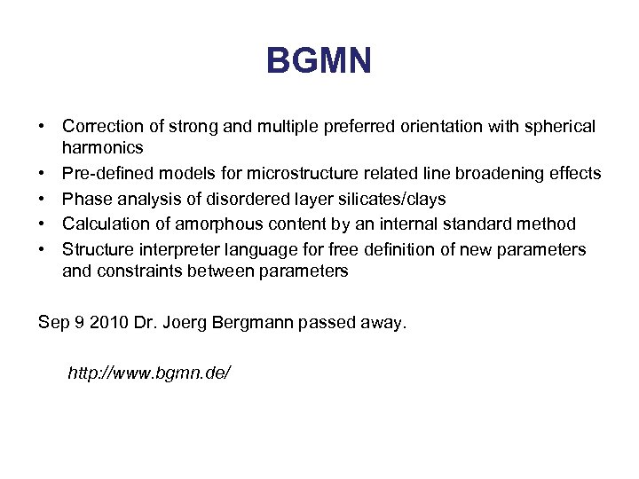 BGMN • Correction of strong and multiple preferred orientation with spherical harmonics • Pre-defined