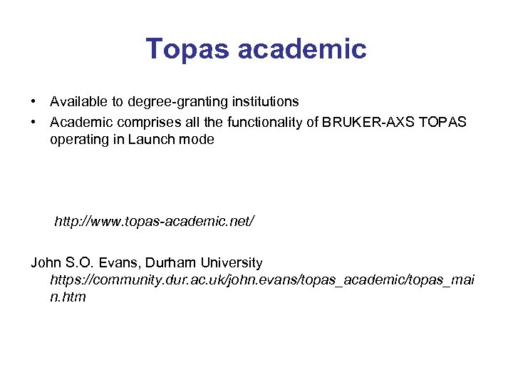 Topas academic • Available to degree-granting institutions • Academic comprises all the functionality of