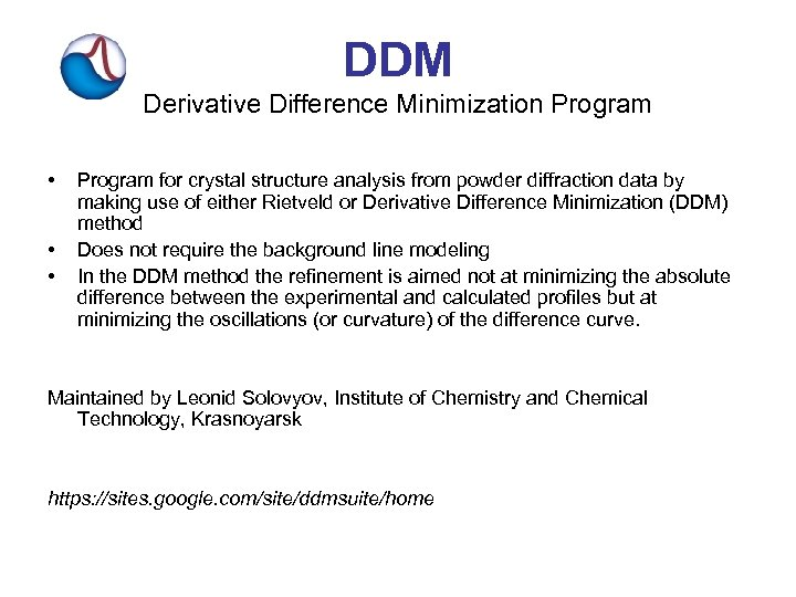 DDM Derivative Difference Minimization Program • • • Program for crystal structure analysis from