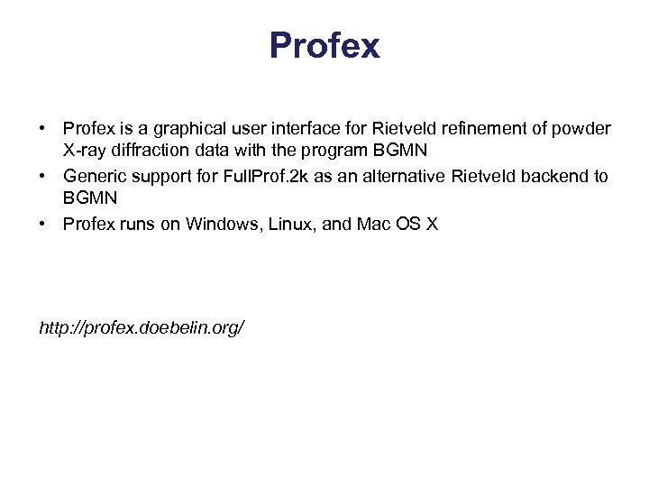 Profex • Profex is a graphical user interface for Rietveld refinement of powder X-ray