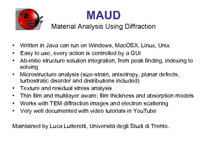 MAUD Material Analysis Using Diffraction • Written in Java can run on Windows, Mac.