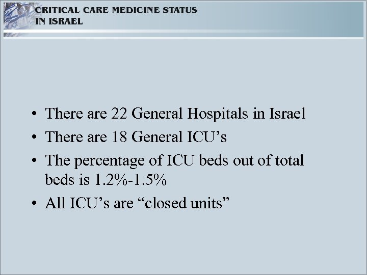 • There are 22 General Hospitals in Israel • There are 18 General
