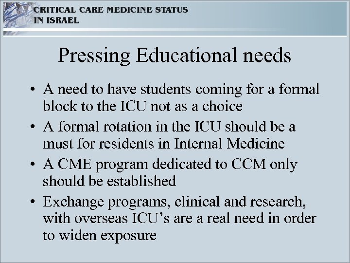 Pressing Educational needs • A need to have students coming for a formal block
