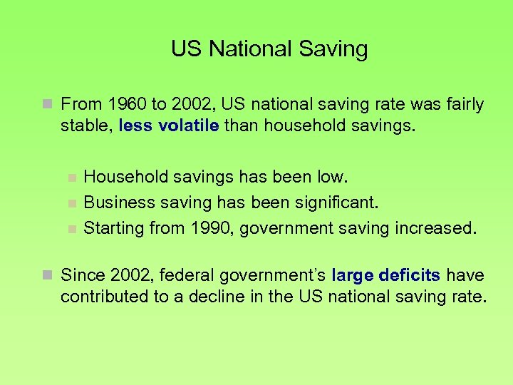 US National Saving n From 1960 to 2002, US national saving rate was fairly