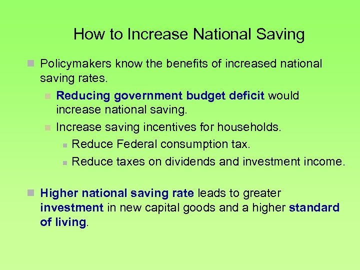 How to Increase National Saving n Policymakers know the benefits of increased national saving