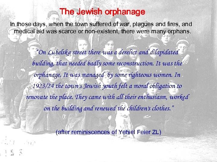 The Jewish orphanage In those days, when the town suffered of war, plagues and