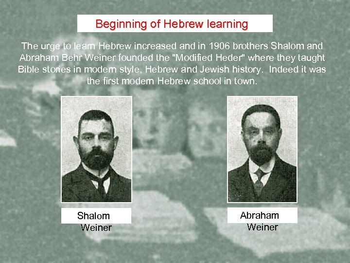 Beginning of Hebrew learning The urge to learn Hebrew increased and in 1906 brothers
