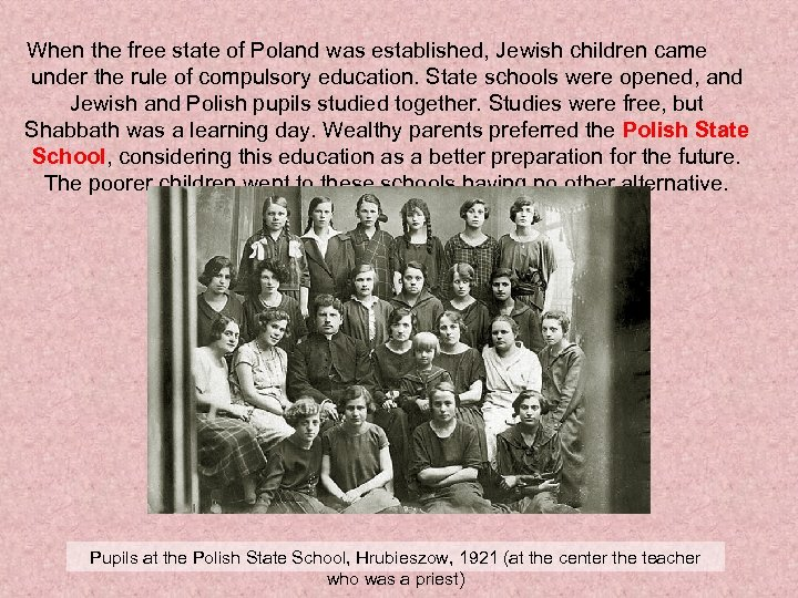 When the free state of Poland was established, Jewish children came under the rule