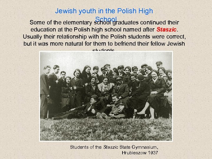 Jewish youth in the Polish High School Some of the elementary school graduates continued