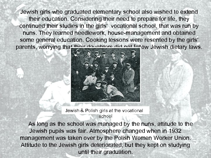 Jewish girls who graduated elementary school also wished to extend their education. Considering their