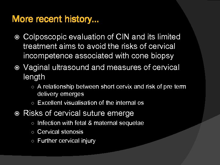More recent history. . . Colposcopic evaluation of CIN and its limited treatment aims