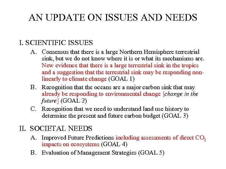 AN UPDATE ON ISSUES AND NEEDS I. SCIENTIFIC ISSUES A. Consensus that there is