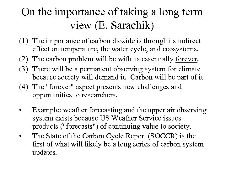 On the importance of taking a long term view (E. Sarachik) (1) The importance