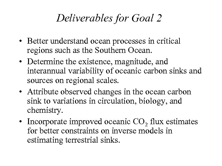 Deliverables for Goal 2 • Better understand ocean processes in critical regions such as
