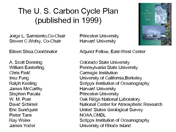The U. S. Carbon Cycle Plan (published in 1999) Jorge L. Sarmiento, Co-Chair Steven