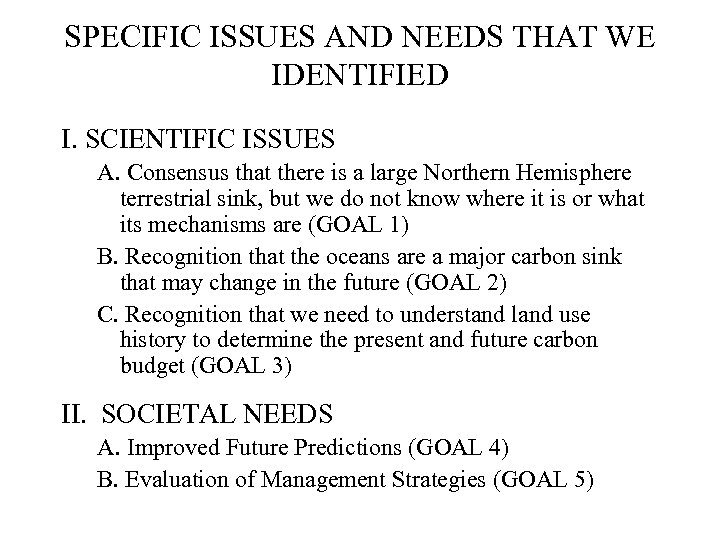 SPECIFIC ISSUES AND NEEDS THAT WE IDENTIFIED I. SCIENTIFIC ISSUES A. Consensus that there