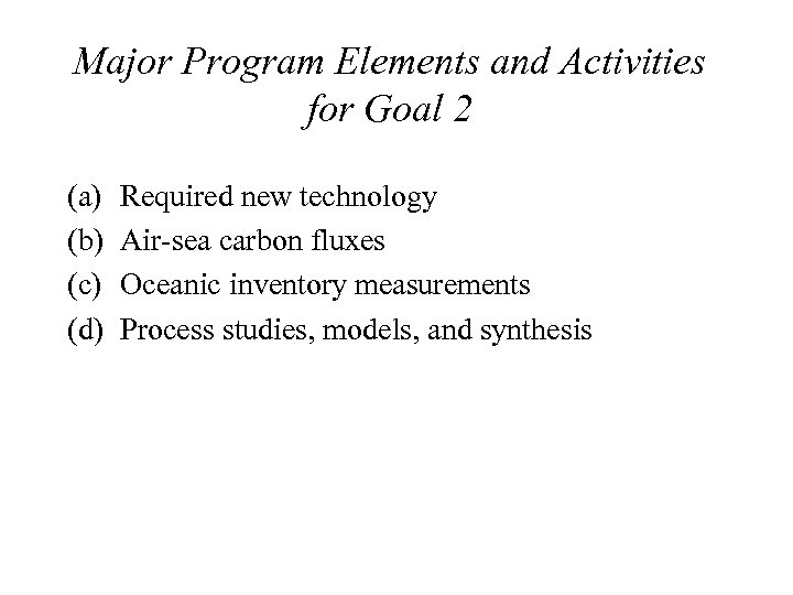 Major Program Elements and Activities for Goal 2 (a) (b) (c) (d) Required new