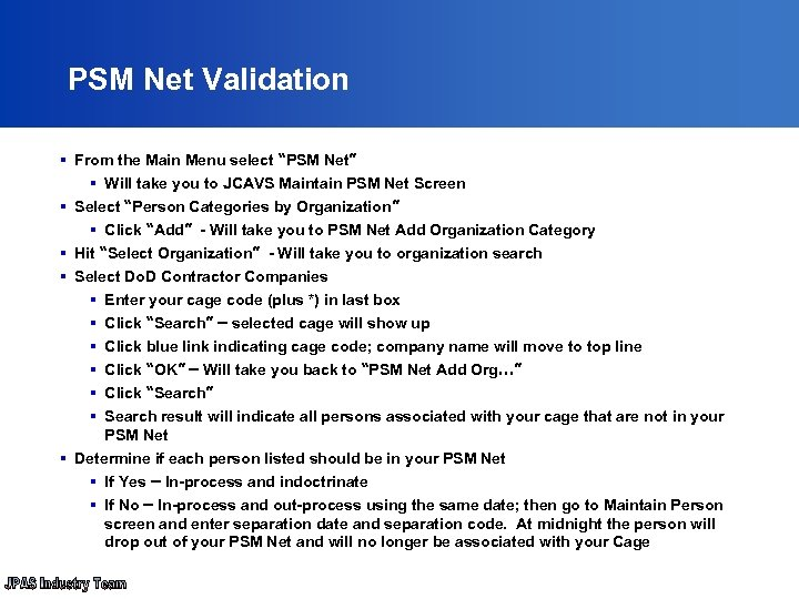 "PSM Net Validation § From the Main Menu select ""PSM Net"" § Will take"