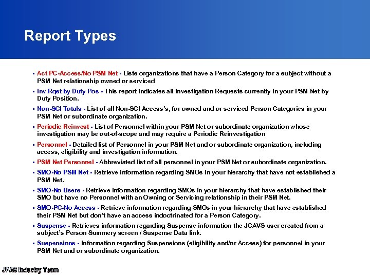Report Types § Act PC-Access/No PSM Net - Lists organizations that have a Person