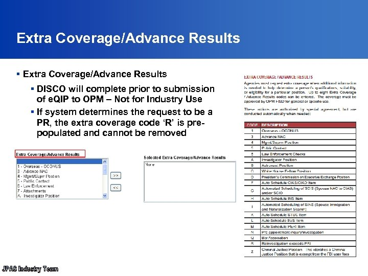 Extra Coverage/Advance Results § DISCO will complete prior to submission of e. QIP to