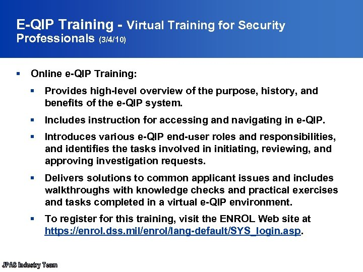 E-QIP Training - Virtual Training for Security Professionals (3/4/10) § Online e-QIP Training: §