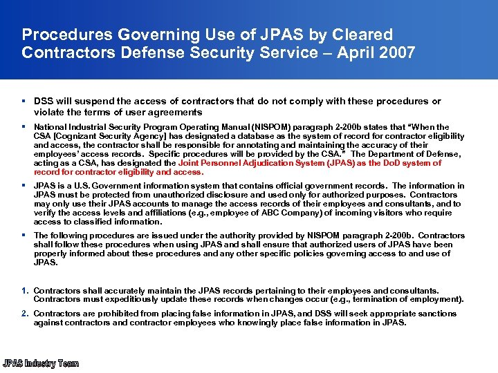 Procedures Governing Use of JPAS by Cleared Contractors Defense Security Service – April 2007