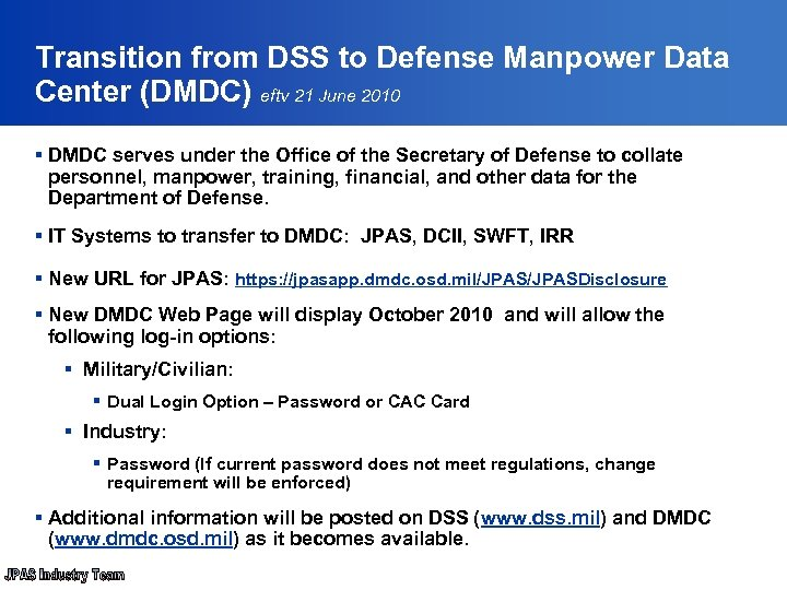 Transition from DSS to Defense Manpower Data Center (DMDC) eftv 21 June 2010 §