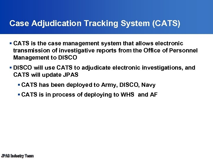 Case Adjudication Tracking System (CATS) § CATS is the case management system that allows