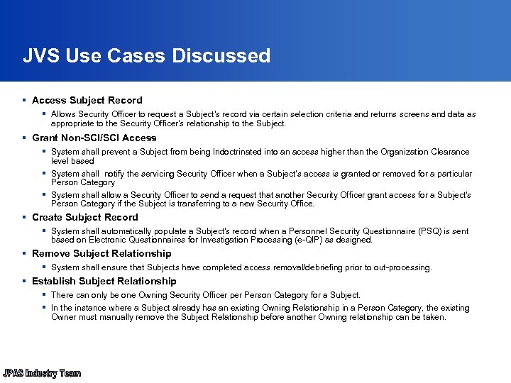 JVS Use Cases Discussed § Access Subject Record § Allows Security Officer to request