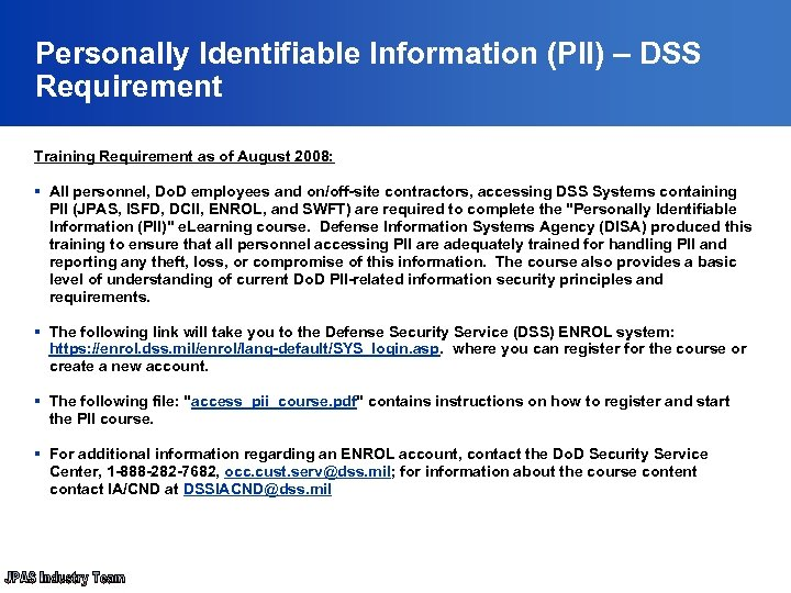 Personally Identifiable Information (PII) – DSS Requirement Training Requirement as of August 2008: §