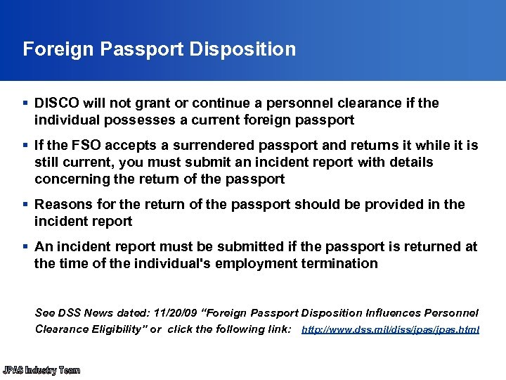 Foreign Passport Disposition § DISCO will not grant or continue a personnel clearance if