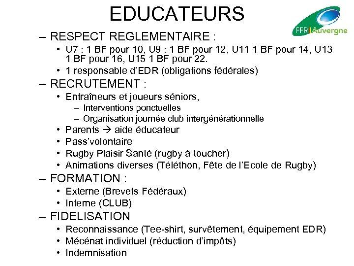 EDUCATEURS – RESPECT REGLEMENTAIRE : • U 7 : 1 BF pour 10, U