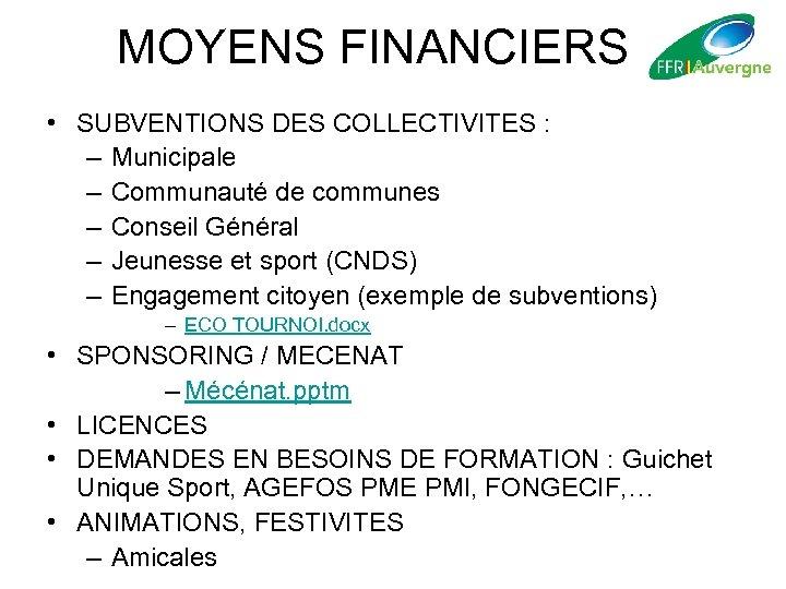 MOYENS FINANCIERS • SUBVENTIONS DES COLLECTIVITES : – Municipale – Communauté de communes –