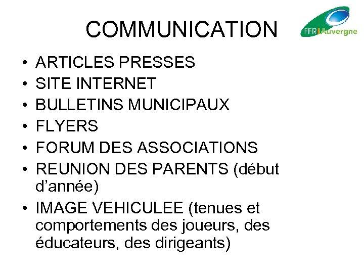 COMMUNICATION • • • ARTICLES PRESSES SITE INTERNET BULLETINS MUNICIPAUX FLYERS FORUM DES ASSOCIATIONS