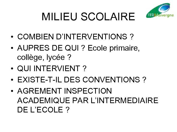 MILIEU SCOLAIRE • COMBIEN D'INTERVENTIONS ? • AUPRES DE QUI ? Ecole primaire, collège,