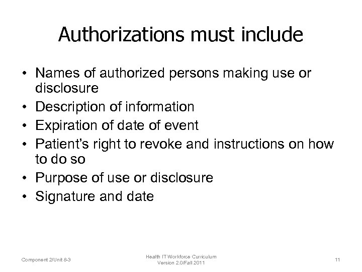 Authorizations must include • Names of authorized persons making use or disclosure • Description