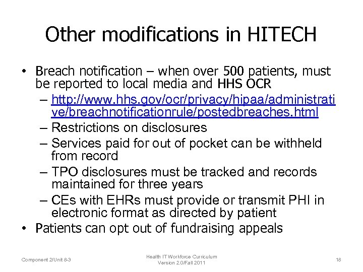 Other modifications in HITECH • Breach notification – when over 500 patients, must be