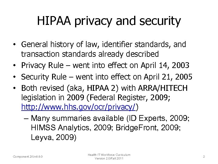 HIPAA privacy and security • General history of law, identifier standards, and transaction standards