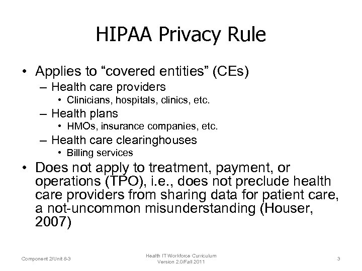 """HIPAA Privacy Rule • Applies to """"covered entities"""" (CEs) – Health care providers •"""
