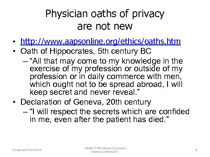 Physician oaths of privacy are not new • http: //www. aapsonline. org/ethics/oaths. htm •