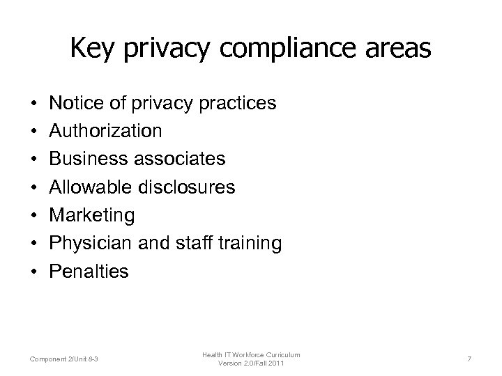 Key privacy compliance areas • • Notice of privacy practices Authorization Business associates Allowable