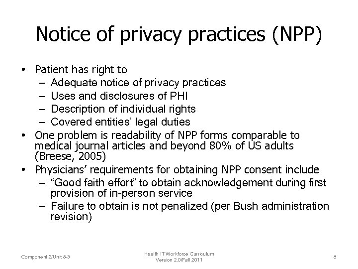 Notice of privacy practices (NPP) • Patient has right to – Adequate notice of