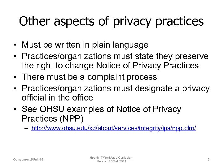 Other aspects of privacy practices • Must be written in plain language • Practices/organizations
